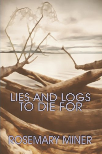 9781591332558: Lies and Logs to Die For