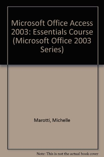 9781591360308: Microsoft Office Access 2003: Essentials Course (Microsoft Office 2003 Series)