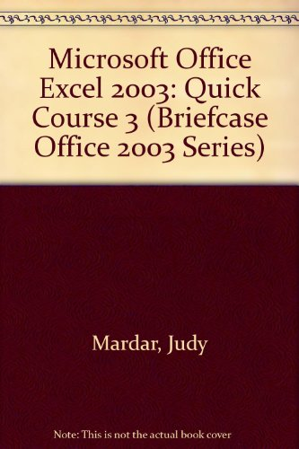 Excel 2003 : Quick Course 3: Russel Stolins; Judy