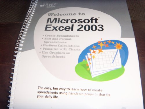 Welcome To Microsoft Excel 2003 (Sliver Series): Judy Mardar