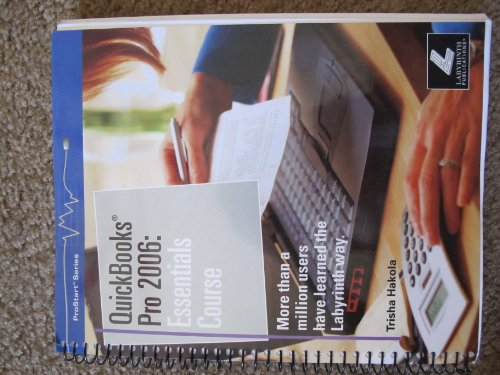 9781591360964: QuickBooks Pro 2006: Essentials Course