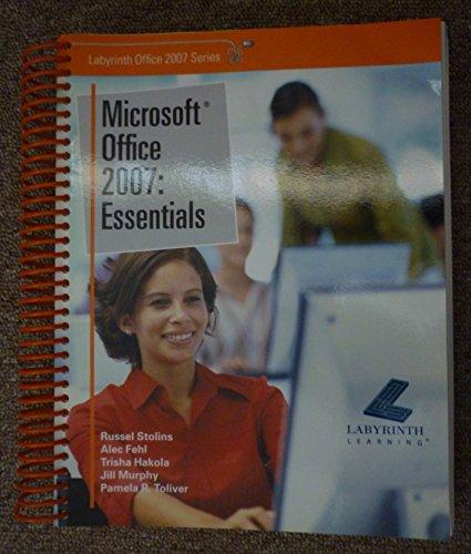 9781591361091: Microsoft Office 2007: Essentials (Labyrinth Office 2007 Series) (Labyrinth Office 2007 Series)