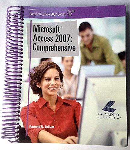 Microsoft Access 2007: Comprehensive (Labyrinth Office 2007: Pamela R. Toliver