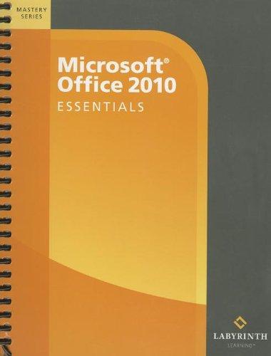 Microsoft Office 2010: Essentials (Mastery (Labyrinth Learning)): Fehl, Alec; Mardar,