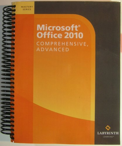 9781591363446: Microsoft Office 2010 Comprehensive Advanced (Labyrinth Learning) (Mastery Series)