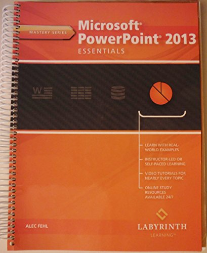Microsoft PowerPoint 2013 Essentials (Mastery Series): Fehl, Alec