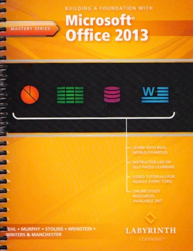 Building a Foundation with Microsoft Office 2013: Julie T. Manchester,