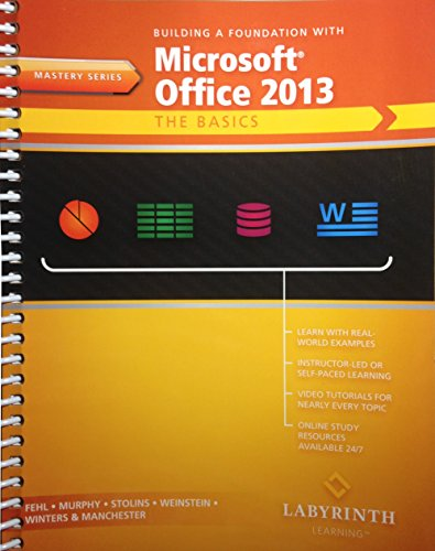 9781591365617: Building a Foundation with Microsoft Office 2013: The Basics