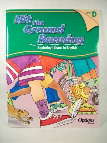 9781591375517: Hit the Ground Running: Exploring Idioms in English - Level D