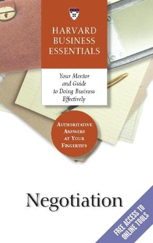 9781591391111: Negotiation: Your Mentor and Guide to Doing Business Effectively (Harvard Business Essentials)