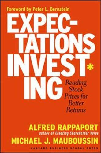 9781591391272: Expectations Investing: Reading Stock Prices for Better Returns