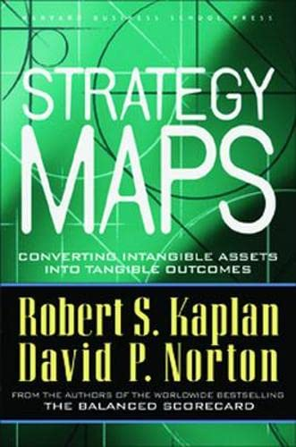 9781591391340: Strategy Maps: Converting Intangible Assets into Tangible Outcomes