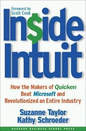 Inside Intuit How the Makers of Quicken Beat Microsoft and Revolutionized an Entire Industry