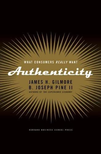 9781591391456: Authenticity: What Consumers Really Want