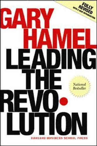 Leading the Revolution: How to Thrive in Turbulent Times by Making Innovation a Way of Life: Gary ...