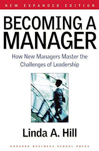 9781591391821: Becoming a Manager: How New Managers Master the Challenges of Leadership
