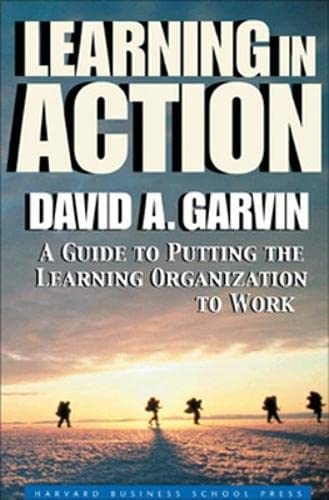 9781591391906: Learning in Action: A Guide to Putting the Learning Organization to Work