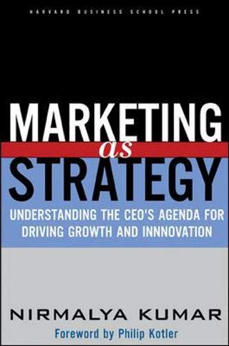 9781591392101: Marketing as Strategy: Understandind the CEO's Agenda for Driving Growth and Innovation