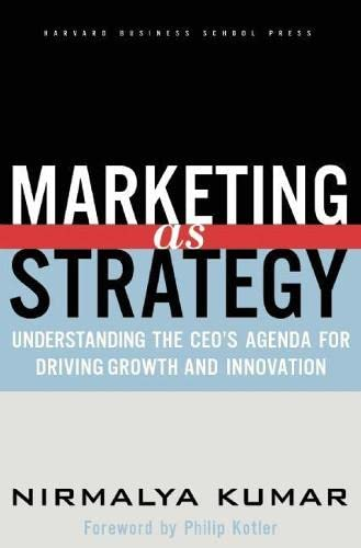 9781591392101: Marketing As Strategy: Understanding the CEO's Agenda for Driving Growth and Innovation