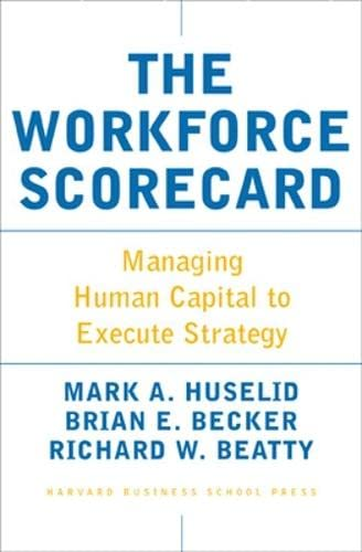 9781591392453: The Workforce Scorecard: Managing Human Capital To Execute Strategy