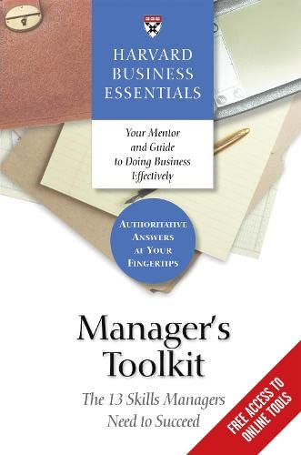 9781591392897: Manager's Toolkit: The 13 Skills Managers Need to Succeed (Harvard Business Essentials)