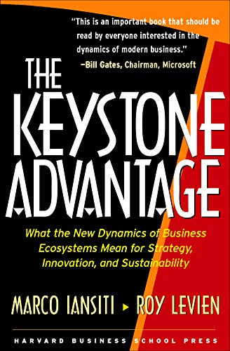 9781591393078: The Keystone Advantage: What the New Dynamics of Business Ecosystems Mean for Strategy, Innovation, and Sustainability