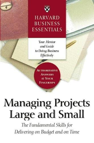 9781591393214: Managing Projects Large and Small: The Fundamental Skills to Deliver on budget and on Time