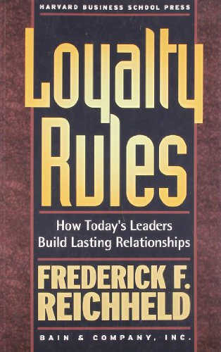 9781591393245: Loyalty Rules: How Today's Leaders Build Lasting Relationships