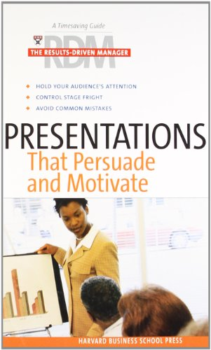 9781591393498: Presentations that Persuade and Motivate: The Results Driven Manager Series: A Timesaving Guide for Increasing Your Effectiveness (Harvard Results Driven Manager)