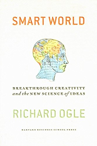 9781591394174: Smart World: Breakthrough Creativity And the New Science of Ideas