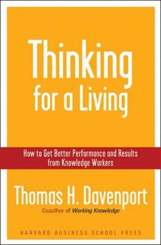 9781591394235: Thinking for a Living: How to Get Better Performances And Results from Knowledge Workers: How to Get Better Performance and Results from Knowledge Workers