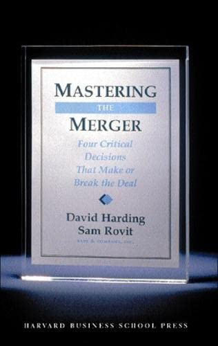 9781591394389: Mastering the Merger: Four Critical Decisions That Make or Break the Deal