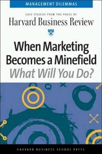 When Marketing Becomes a Minefield (Harvard Business: Review, Harvard Business