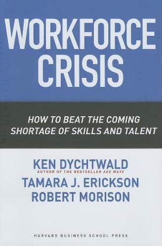 9781591395218: Workforce Crisis: How to Beat the Coming Shortage of Skills And Talent