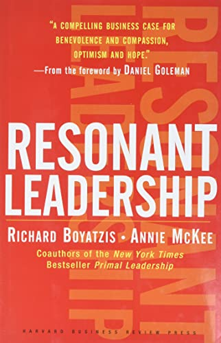 9781591395638: Resonant Leadership: Renewing Yourself and Connecting with Others Through Mindfulness, Hope, and Compassion
