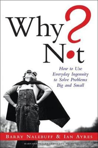 9781591396819: Why Not?: How to Use Everyday Ingenuity to Solve Problems Big and Small
