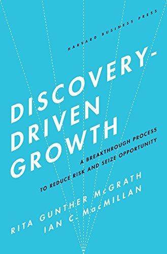 9781591396857: Discovery-Driven Growth: A Breakthrough Process to Reduce Risk and Seize Opportunity