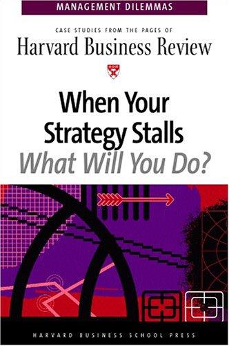 When Your Strategy Stalls (Harvard Business Review Management Dilemas): Harvard Business School Pr