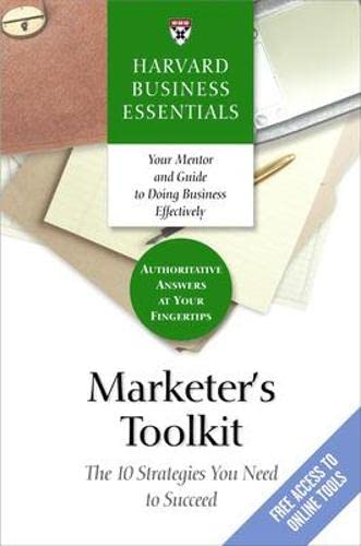 9781591397625: Marketer's Toolkit: The 10 Strategies You Need To Succeed (Harvard Business Essentials)