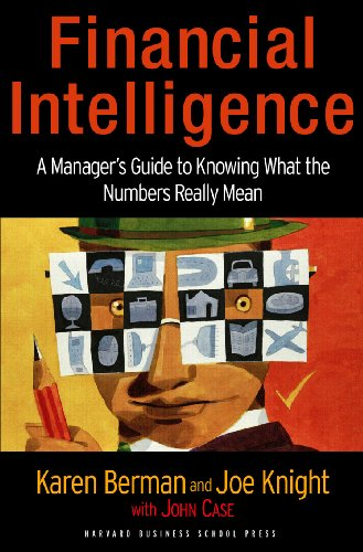 9781591397649: Financial Intelligence: A Manager's Guide to Knowing What the Numbers Really Mean