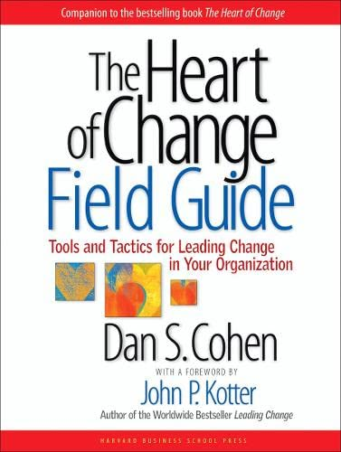 9781591397755: The Heart of Change Field Guide: Tools And Tactics for Leading Change in Your Organization