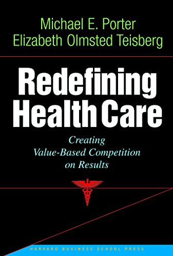 9781591397786: Redefining Health Care: Creating Value-Based Competition on Results