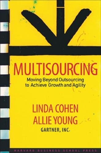9781591397977: Multisourcing: Moving Beyond Outsourcing to Achieve Growth And Agility