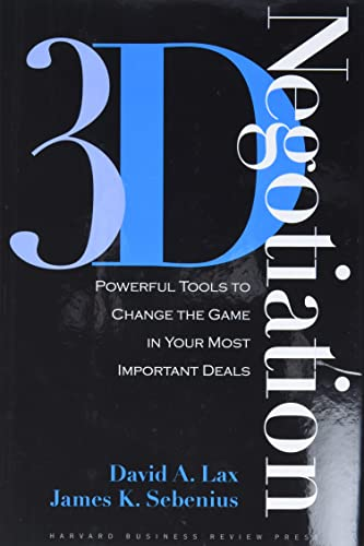 9781591397991: 3-d Negotiation: Powerful Tools to Change the Game in Your Most Important Deals