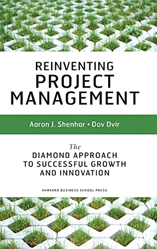 9781591398004: Reinventing Project Management: The Diamond Approach to Successful Growth & Innovation
