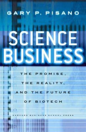 9781591398400: Science Business: The Promise, the Reality, and the Future of Biotech