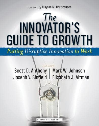 The Innovator's Guide to Growth : Putting: Scott D. Anthony;