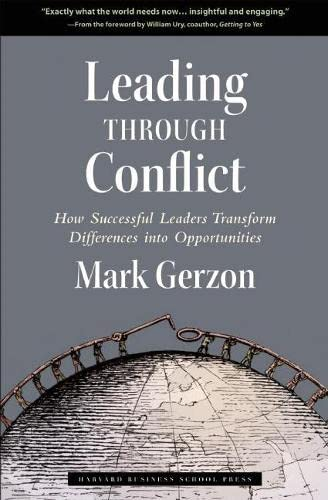 9781591399193: Leading Through Conflict: How Successful Leaders Transform Differences into Opportunities