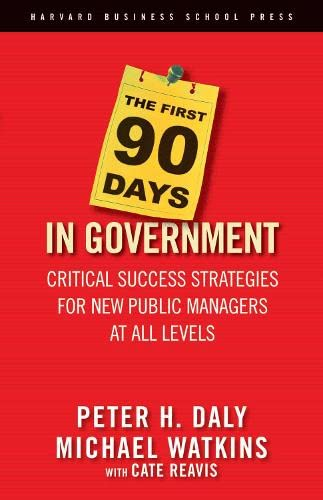 9781591399551: The First 90 Days in Government: Critical Success Strategies for New Public Managers at All Levels