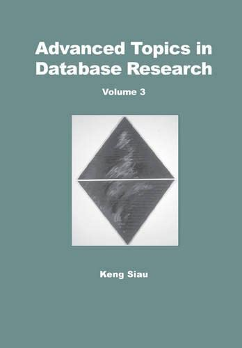 Advanced Topics in Database Research: v. 2 (Hardback): Keng Siau